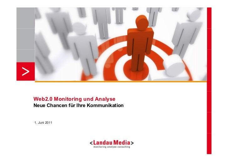 Web2.0 Monitoring und AnalyseNeue Chancen für Ihre Kommunikation1. Juni 2011