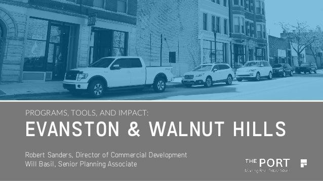 EVANSTON & WALNUT HILLS PROGRAMS, TOOLS, AND IMPACT: Robert Sanders, Director of Commercial Development Will Basil, Senior...