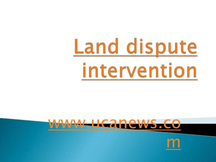 Land dispute intervention<br />www.ucanews.com<br />