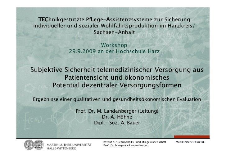 TEChnikgestützte PfLege-Assistenzsysteme zur Sicherung individueller und sozialer Wohlfahrtsproduktion im Harzkreis/      ...