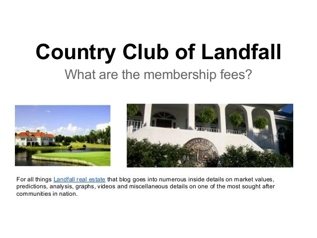 Country Club of Landfall What are the membership fees? For all things Landfall real estate that blog goes into numerous in...