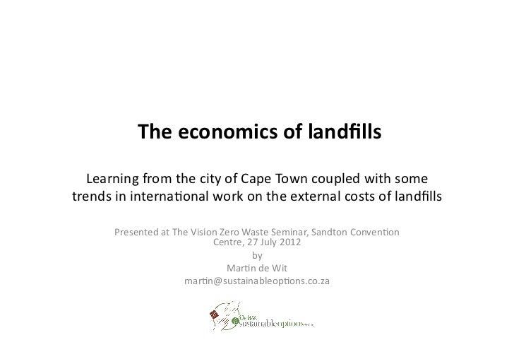 The	  economics	  of	  landfills	     Learning	  from	  the	  city	  of	  Cape	  Town	  coupled	  with	  some	  trends	  i...