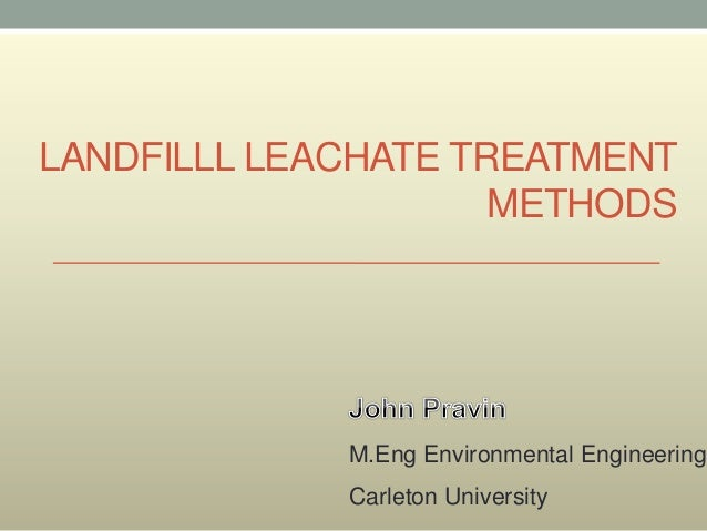 treatmet of leachate from a landfill Leachate treatment at nent landfill  obstacles to the treatment of landfill leachate to extremely high standards martin carville is technical manager and howard.