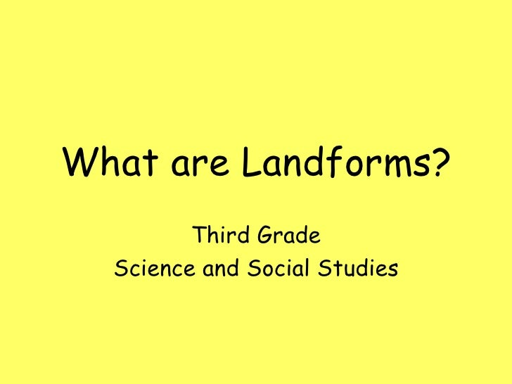 What are Landforms? Third Grade Science and Social Studies