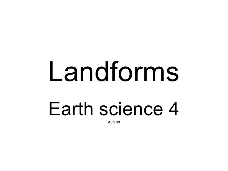 Landforms Earth science 4 Aug 08