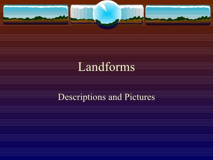Landforms Descriptions and Pictures