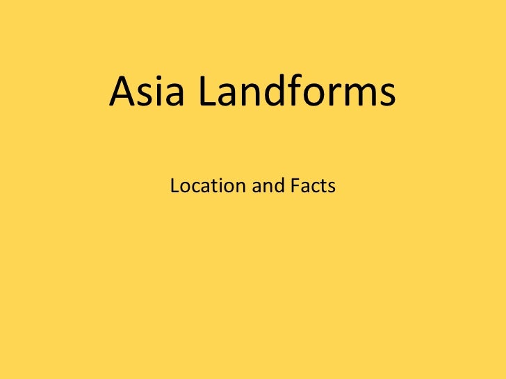Asia Landforms Location and Facts