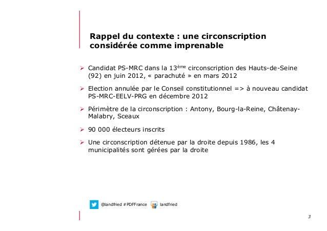 312/06/13 21:58Rappel du contexte : une circonscriptionconsidérée comme imprenable Candidat PS-MRC dans la 13ème circons...