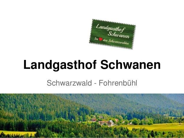 Landgasthof Schwanen Schwarzwald - Fohrenbühl