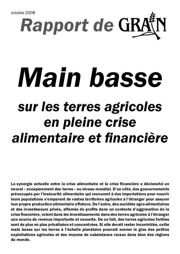 octobre 2008     Rapport de   Main basse sur les terres agricoles      en pleine crisealimentaire et financièreLa synergie...