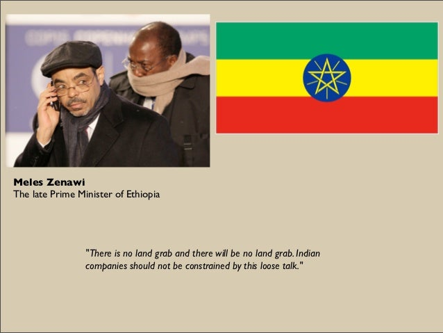 """Meles ZenawiThe late Prime Minister of Ethiopia                 """"There is no land grab and there will be no land grab. Ind..."""