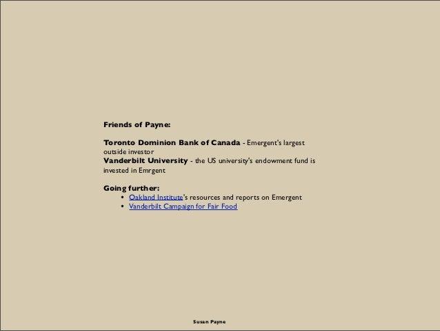 Friends of Payne:Toronto Dominion Bank of Canada - Emergents largestoutside investorVanderbilt University - the US univers...