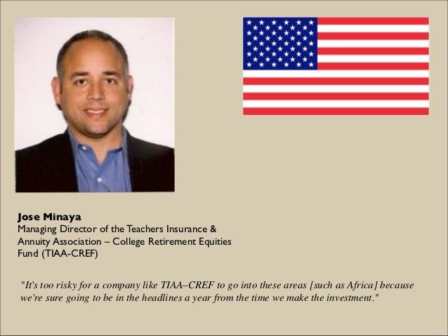 "Jose MinayaManaging Director of the Teachers Insurance &Annuity Association – College Retirement EquitiesFund (TIAA-CREF)""..."