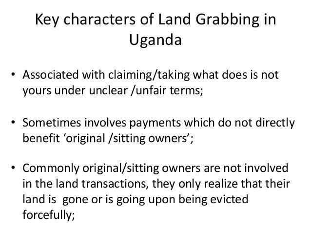 Land Grabbing; silent pain for smallholder farmers in Uganda. Slide 3