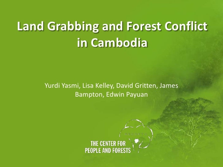 Land Grabbing and Forest Conflict         in Cambodia    Yurdi Yasmi, Lisa Kelley, David Gritten, James              Bampt...