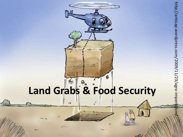 http://anticap.wordpress.com/2009/11/23/agro-imperialism/<br />Land Grabs & Food Security<br />