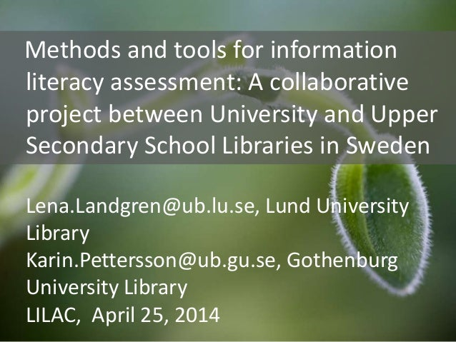 Methods and tools for information literacy assessment: A collaborative project between University and Upper Secondary Scho...