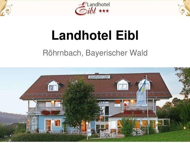 Landhotel Eibl Röhrnbach, Bayerischer Wald