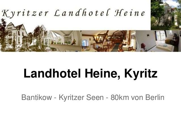Landhotel Heine, Kyritz Bantikow - Kyritzer Seen - 80km von Berlin