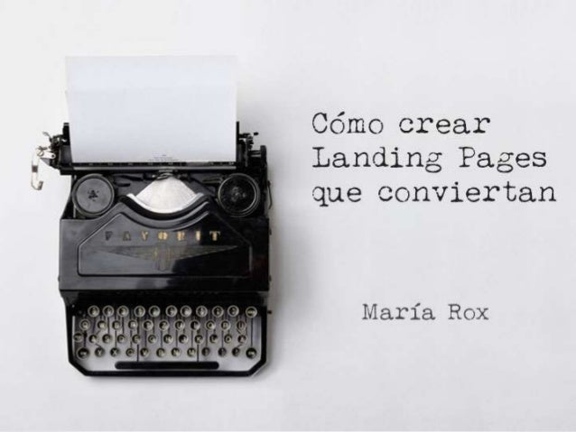 """¿Qué es una Landing Page? """"Landing pages are single focus web pages intended to get the user to take a very specific actio..."""