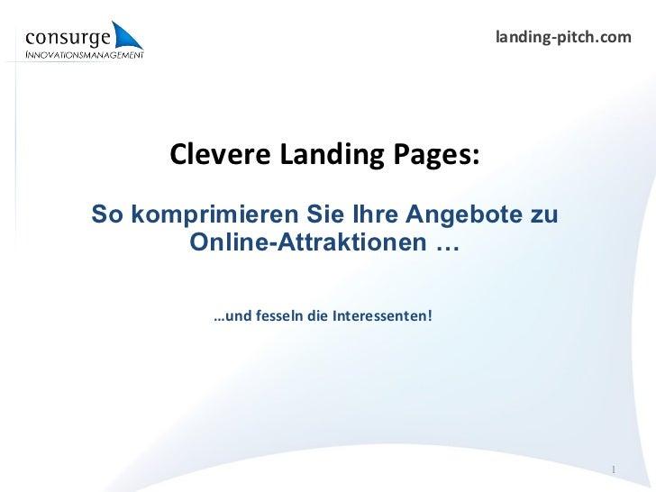 Clevere Landing Pages: So komprimieren Sie Ihre Angebote zu Online-Attraktionen … … und fesseln die Interessenten!
