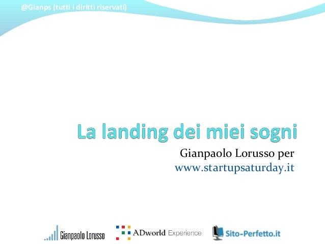 @Gianps (tutti i diritti riservati)  Gianpaolo Lorusso per  www.startupsaturday.it