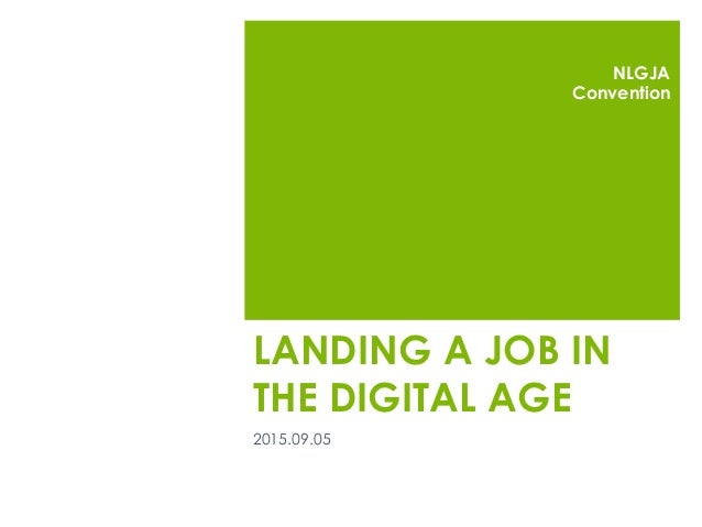 LANDING A JOB IN THE DIGITAL AGE 2015.09.05 NLGJA Convention