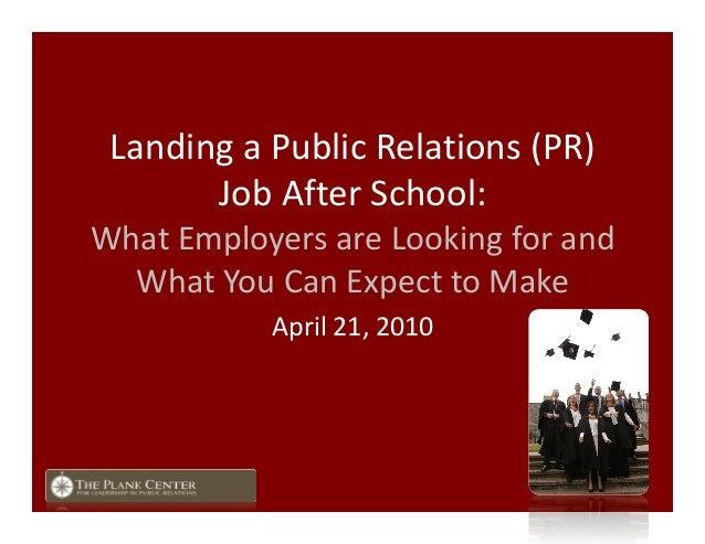 LandingaPublicRelations(PR) JobAfterSchool: WhatEmployersareLookingforand WhatYouCanExpecttoMake April...