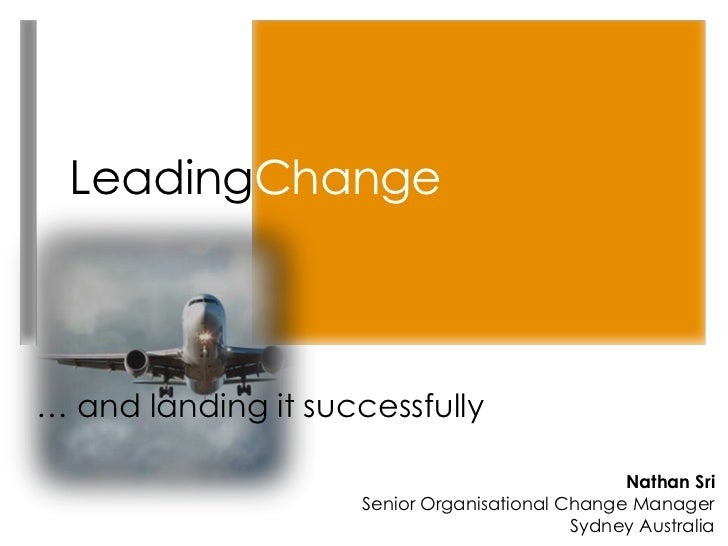 LeadingChange… and landing it successfully                                                 Nathan Sri                     ...