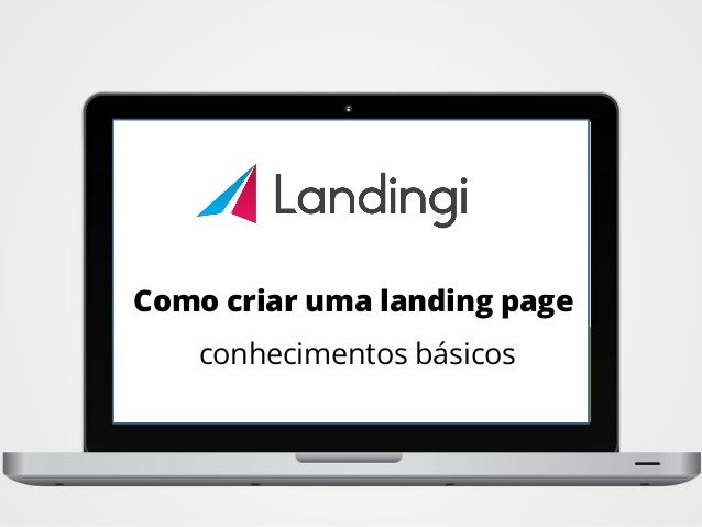 Como criar uma landing page conhecimentos básicos