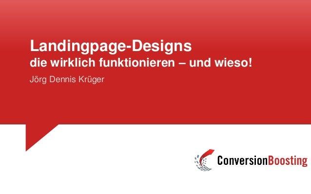 Landingpage-Designs die wirklich funktionieren – und wieso! Jörg Dennis Krüger