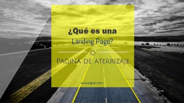 o Pagina de aterrizaje Landing Page? ¿Qué es una www.adguer.com