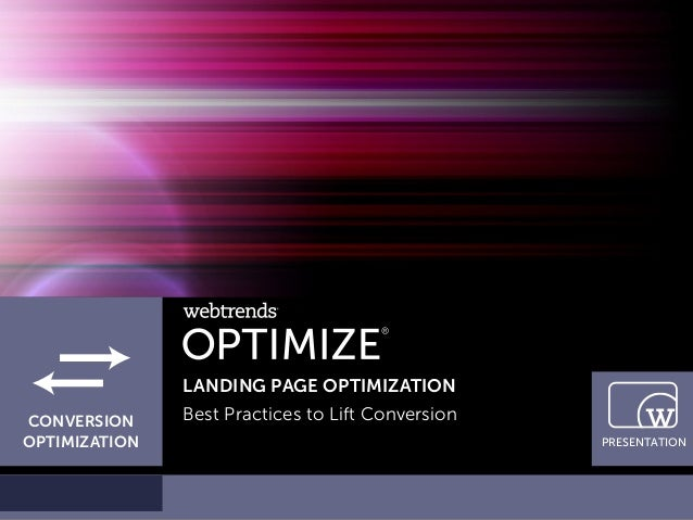 LANDING PAGE OPTIMIZATIONCONVERSION     Best Practices to Lift ConversionOPTIMIZATION                                     ...