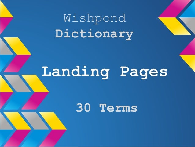 Landing Pages Wishpond Dictionary 30 Terms