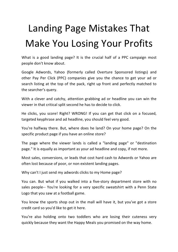 Landing Page Mistakes That   Make You Losing Your Profits What is a good landing page? It is the crucial half of a PPC cam...