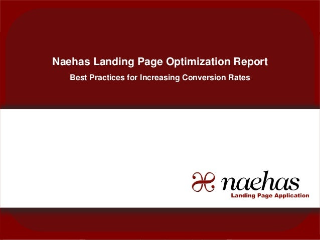 Landing Pages: Integrating Online and  OfflineNaehas Landing Page Optimization Report                 Best Practices for I...