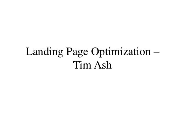 Landing Page Optimization – Tim Ash