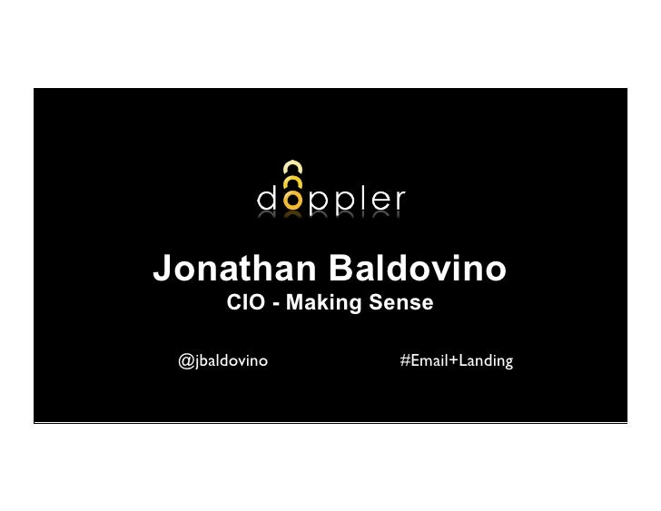 Jonathan Baldovino      CIO - Making Sense @jbaldovino         #Email+Landing