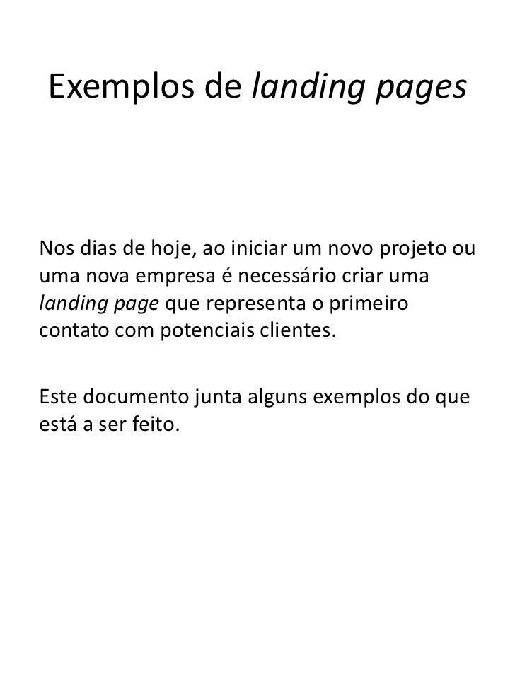 Exemplos de landing pagesNos dias de hoje, ao iniciar um novo projeto ouuma nova empresa é necessário criar umalanding pag...