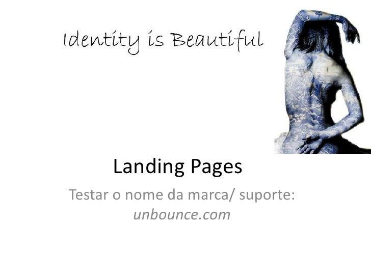 Landing PagesTestar o nome da marca/ suporte:          unbounce.com