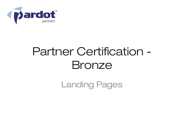 Partner Certification -       Bronze     Landing Pages