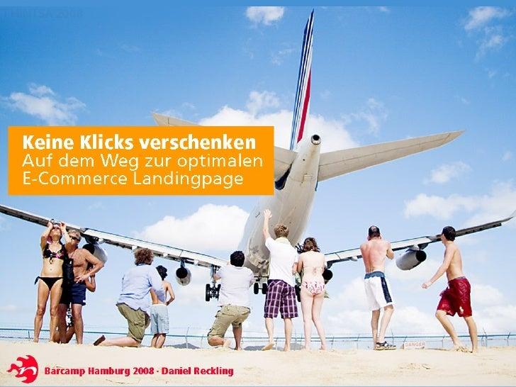 Keine Klicks Verschenken - auf dem Weg zur optimalen Landingpage