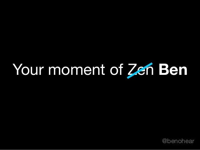 @benohear Your moment of Zen Ben
