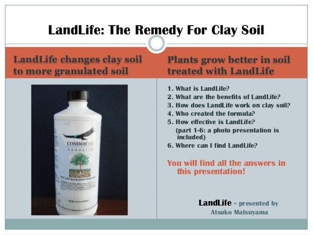 LandLife: The Remedy For Clay Soil LandLife changes clay soil to more granulated soil  Plants grow better in soil treated ...