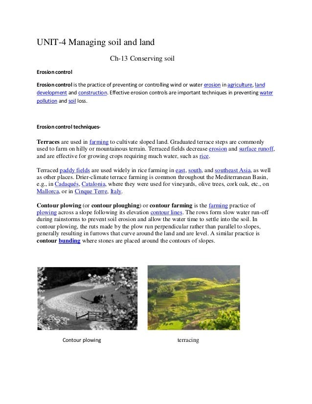 UNIT-4 Managing soil and land                               Ch-13 Conserving soilErosion controlErosion control is the pra...