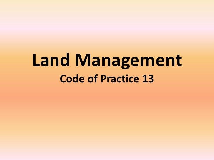 Land ManagementCode of Practice 13<br />