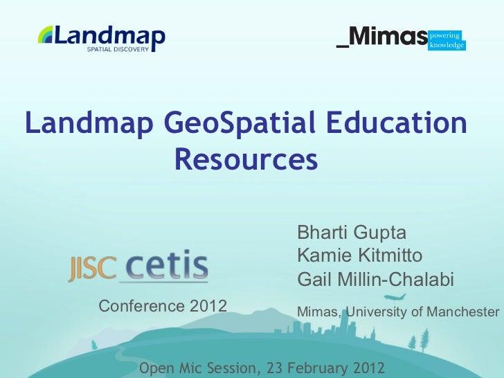 Landmap GeoSpatial Education        Resources                             Bharti Gupta                             Kamie K...