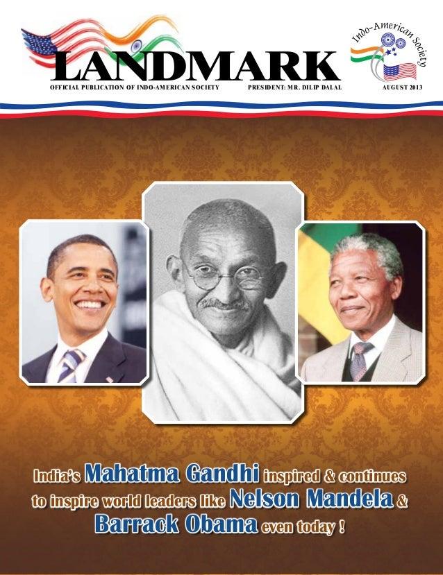 official publication of indo-american societyPresident: Mr. Dilip Dalal august 2013 landmark India's Mahatma Gandhi inspi...
