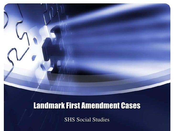 Landmark First Amendment Cases        SHS Social Studies