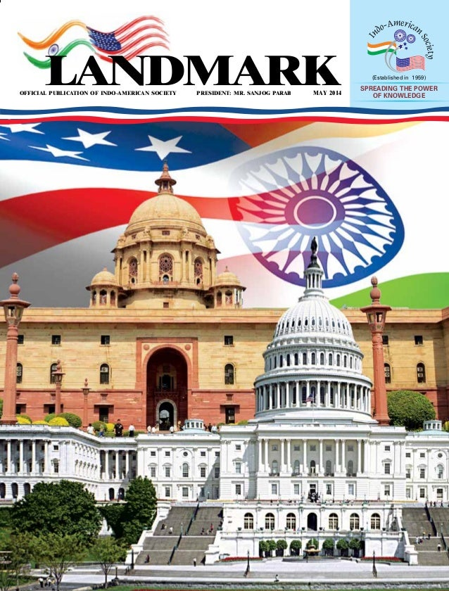 OFFICIAL PUBLICATION OF INDO-AMERICAN SOCIETY PRESIDENT: MR. SANJOG PARAB MAY 2014 (Established in 1959) SPREADING THE POW...